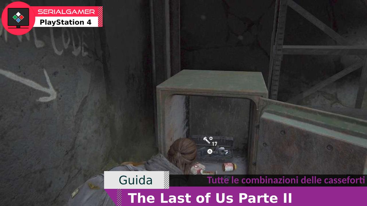 GuidaTLOU2 Casseforti Serial Gamer